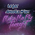 Make Me Fly Tonight - Le Jac feat. Andrea Weir (Club Mix)