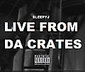 Live From Da Crates-SleepyJ(Produced By Rami.B(izzle)