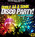 Doble AA & Sonyk - Disco Party (Prod. AXM & Brandiell)