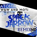 W&W ft MOTi ft Tiesto - The Red Spack Jarrow Light (AtoMiX EDIT)