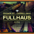 Carried Away ( Fullhaus Remix )