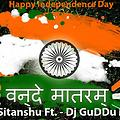 Vande_Mataram - ( Electro House Mix ) - Dj Sitanshu Ft. - Dj GuDDu Mix
