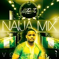 Dj Tunez Naija mix  vol 1