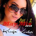 Kinga May Mix 2016 Part:2.