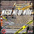 DJ Nelly Nell ft. 9Gotti - Watch Me Do Work (Dirty)