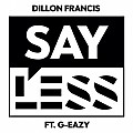 Say Less (feat. G-Eazy)