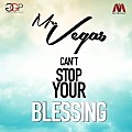 Mr. Vegas - Cant Stop Your Blessing