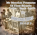 Mr Mention Presents  Ol Time Sumthin Come Back Again 80s Dancehall Vibes Vol 3 of 5