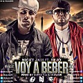 Nicky Jam Ft. Nejo - Voy a Beber (Official Remix) (Prod. By Super Yei, Hi-Flow & Pipe Florez)