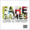 Fare Games - Love and Hip-Hop