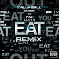 Mally Mall ft Tyga YG Lloyd - Eat (Remix)