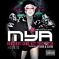 Mya feat Stacie & Lacie - Somebody Come Get This Bitch