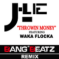 J-LIE feat WAKA FLOCKA - Throwin Money (BangBeatz Remix)