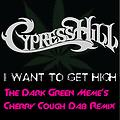 Cypress Hill - I Want To Get High (The Dark Green Meme's Cherry Cough Dab remix)