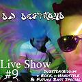 DestroyD Live Show #9 (Dubstep/Riddim + Rock + Hardstyle & Future Bass Special)