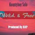 Wild And Free (Prod. By BxP)