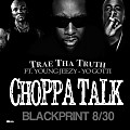 trae_tha_truth-choppa_talk_(feat._young_jeezy_and_yo_gotti