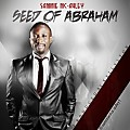 Seed Of Abraham ~ Sammie Mc - Auley