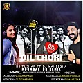 Dil Chori - Honey Singh (Private Edit) - DJ Tushar ft DJ Maneesha