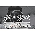 Jhon Black - Mala (Thombs Remix)