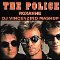 The Police - Roxanne (Dj Vincenzino Mashup)