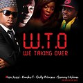 Ian Jazzi, Kwaku T, Gully Princess, Sammy Holmes - We Taking Over (W.T.O)