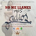 NO ME LLAMES MAS ( feat king of babilonia & keza ewordjom)