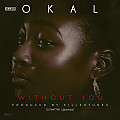 OKAL - WITHOUT YOU