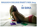 DJ Djika - BALKAN COLLEGE MIX (2014)