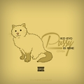 Pussy Is Mine (@ThatKidEvo Cover)