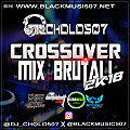 @Dj_Cholo507 - Crossover Mix Brutall 2k18