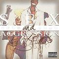 Sex & Aggression ( Prod By Vike )