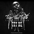 Trae Tha Truth - Try Me (feat. Young Thug)