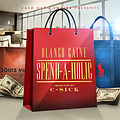 Blanco Caine - Spend-A-Holic (Dj Service Pack)