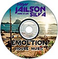 EMOLTION HOUSE BY DJ JAILSON SILVA MUSIC IS LIFE 12
