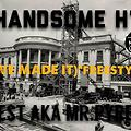 """RE$T & HANDSOME H """"(WE MADE IT)freestyle"""
