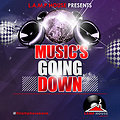 MUSIC`S GOING DOWN