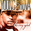 YOUNG BROVA - My Girl