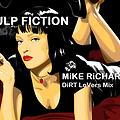 PULP FICTION - MiKE RiCHARDS - Dirt Lovers Mix