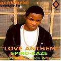 Spiro kaze_Love Anthem [Prod By Ropex Wise]