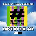 Love in the Air if You Only Talk In #Hashtag (Dj GuRRu RmX) - Didi ft Lumia Brothers Vs Dave Audé Ft Luciana
