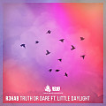 R3hab Ft. Little Daylight - Truth Or Dare (CDQ) (www.pow3rsound.com)