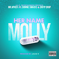Mr. Apher - Her Name Molly feat. Driyp Drop & Donnie Smacks