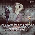 DAME TU SAZON MAMASOTA VERSION HOUSE - PROD BY DJ JUAN  ARCANGEL