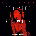 Game ft Wale - Stripper