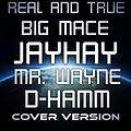 Real and True -feat. Mr Wayne and Big Mace - Cover