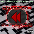 Drizzo Man - Rewind [Hosted by Danec Smith]