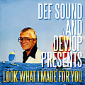 Def Sound And Dev Jop Present Look What I Made For You Vol