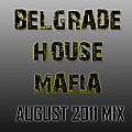 Belgrade House Mafia August 2011 Mix [BelgradeHouseMafia.com]