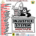 INJUSTICE SYSTEM MIXTAPE HOSTED BY NANA DUBWISE